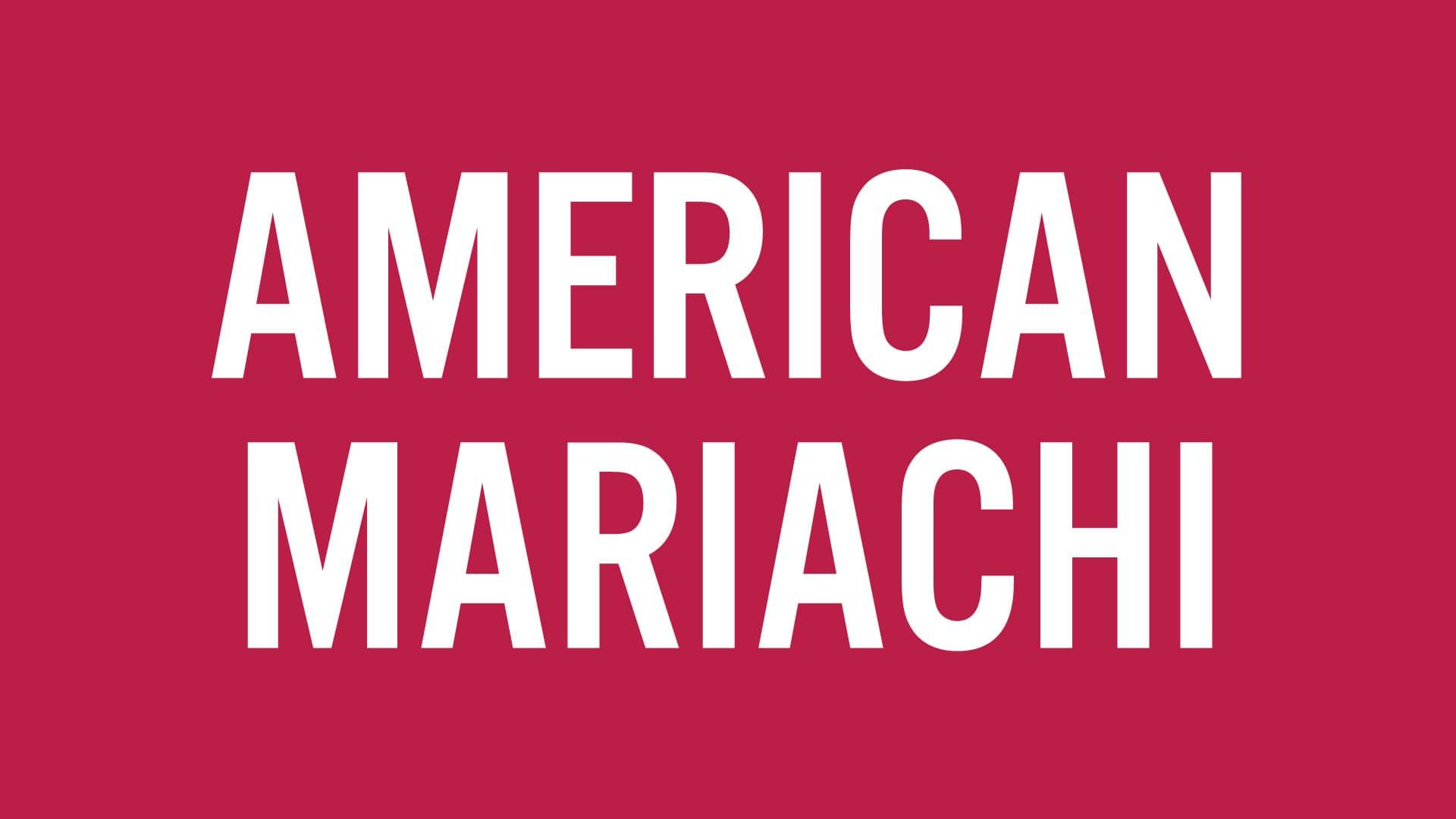AMERICAN MARIACHI — JUL. 27–AUG. 21, 2022