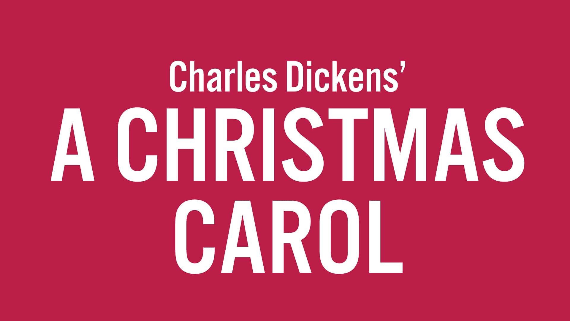 CHARLES DICKENS' A CHRISTMAS CAROL — DEC. 3–24, 2021