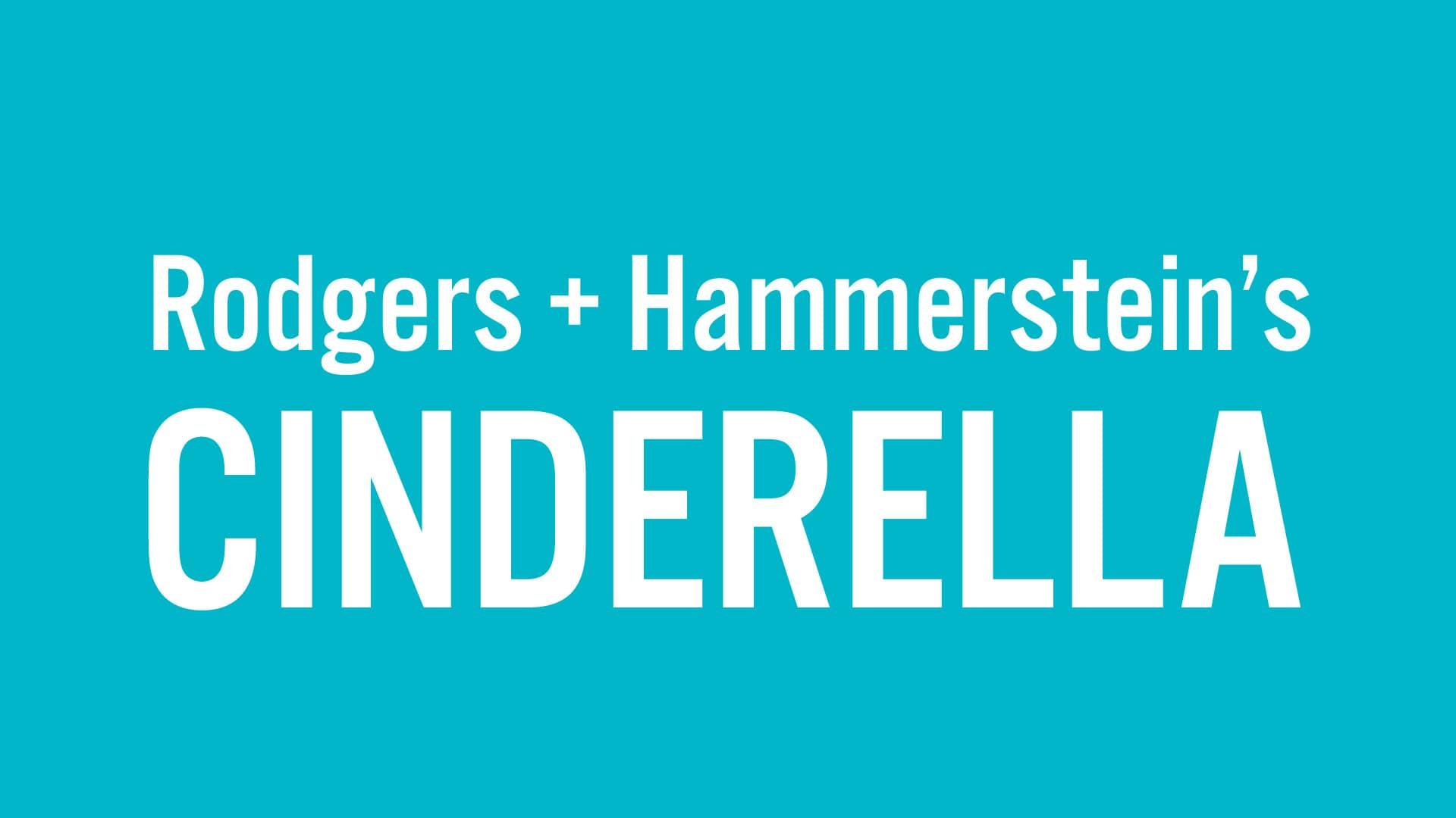 RODGERS & HAMMERSTEIN'S CINDERELLA — NOV. 27, 2021–JAN. 2, 2022